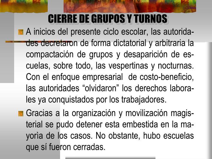 CIERRE DE GRUPOS Y TURNOS