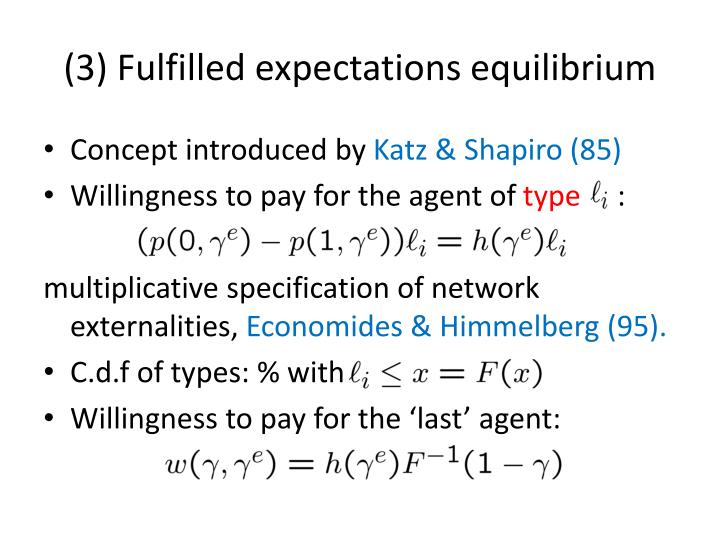 (3) Fulfilled expectations equilibrium