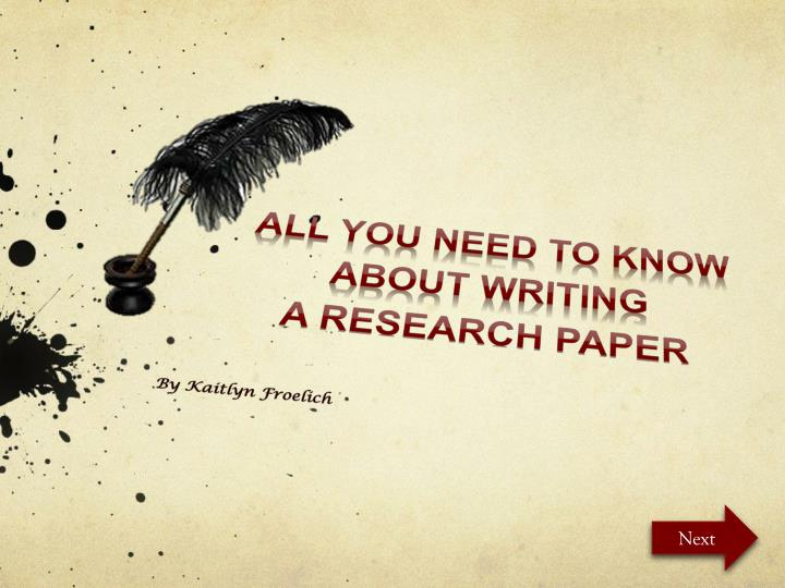 all you need to know about writing a research paper n.