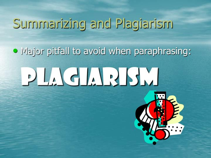 Summarizing and Plagiarism