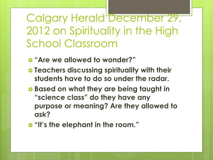 Calgary Herald December 29, 2012 on Spirituality in the High School Classroom