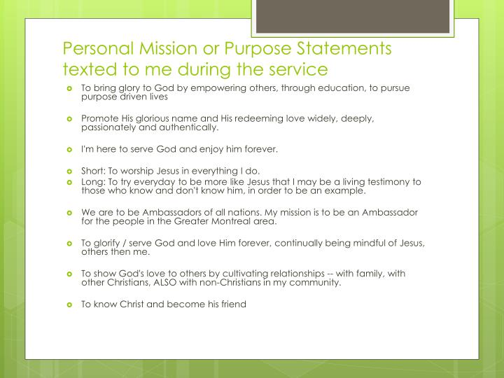 Personal Mission or Purpose Statements texted to me during the service