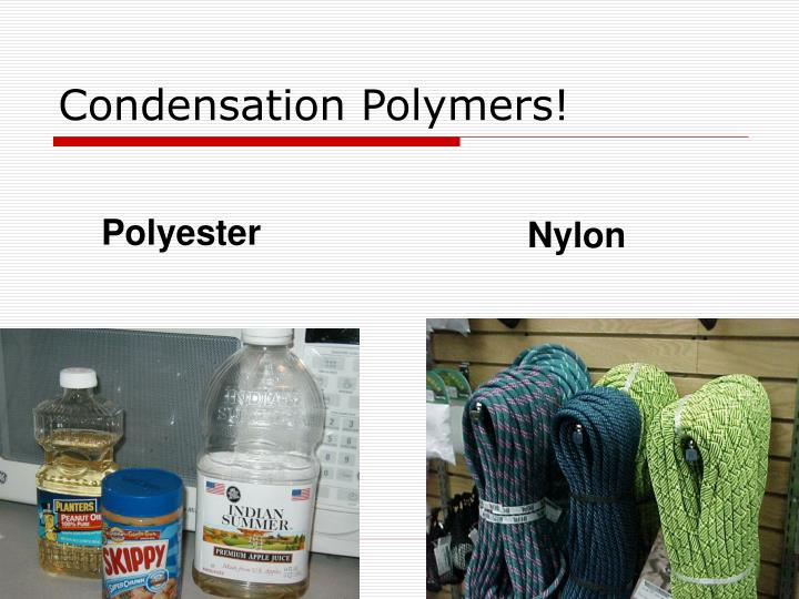 Condensation Polymers!