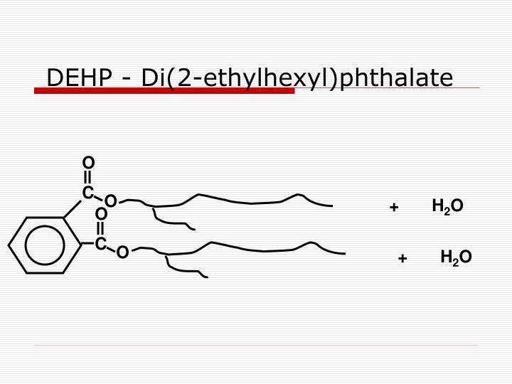DEHP - Di(2-ethylhexyl)phthalate