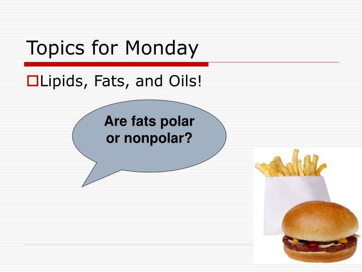 Topics for Monday