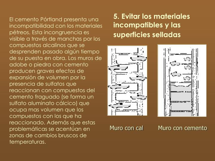 5. Evitar los materiales incompatibles y las superficies selladas
