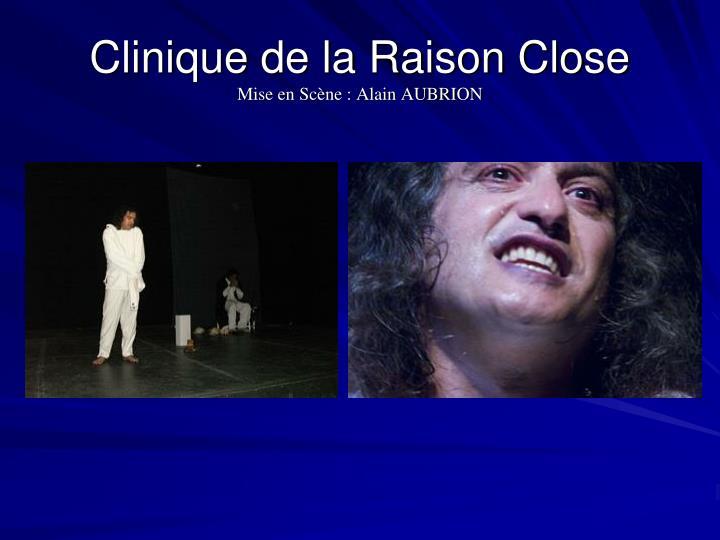 Clinique de la Raison Close