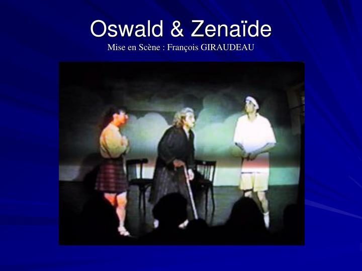 Oswald & Zenaïde