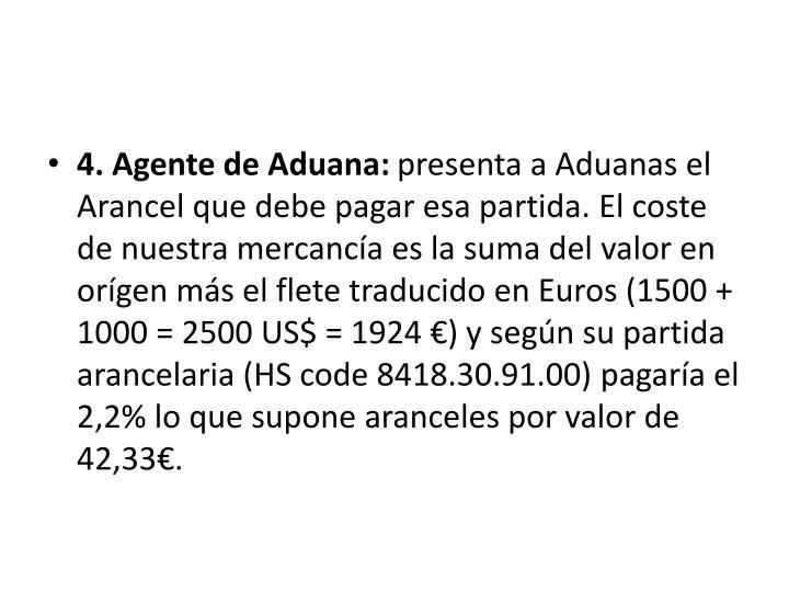 4. Agente de Aduana:
