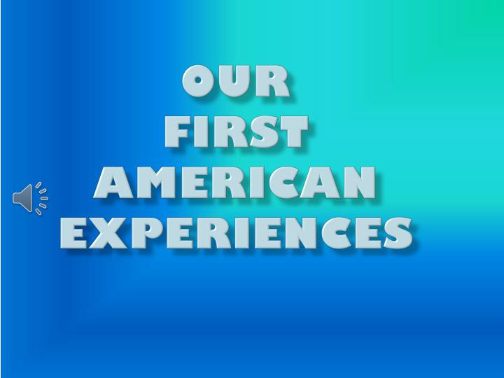 our first american experiences n.