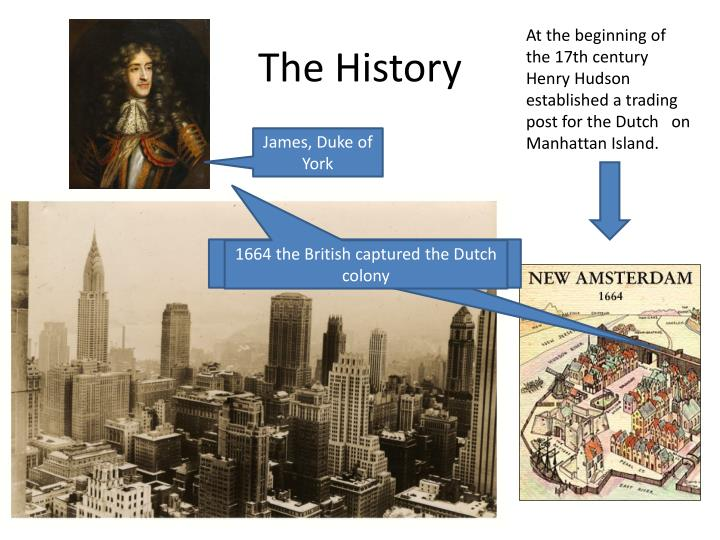 At the beginning of the 17th century Henry Hudson established a trading post for the Dutch   on Manhattan Island.