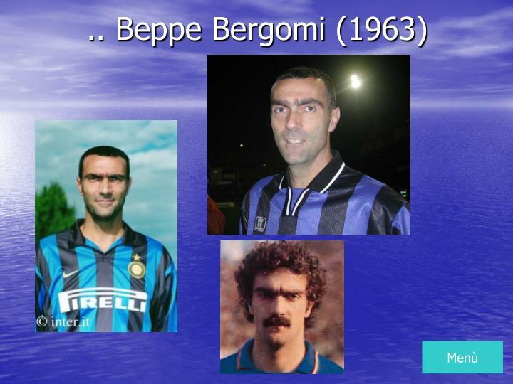 .. Beppe Bergomi (1963)