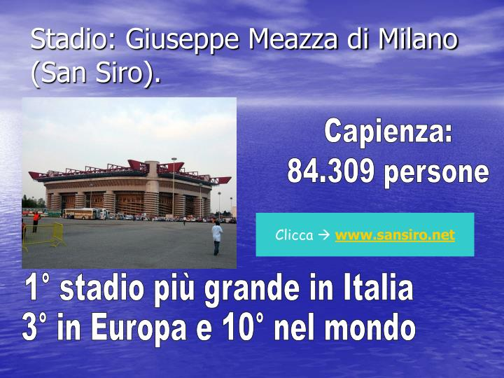 Stadio: Giuseppe Meazza di Milano (San Siro).