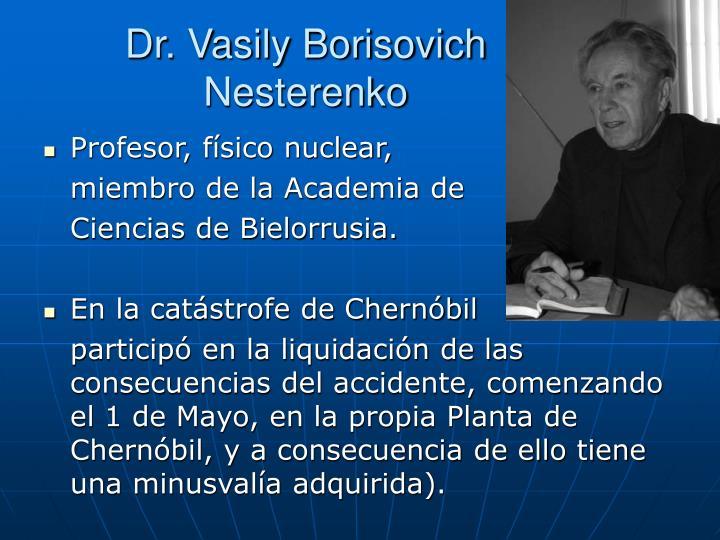 Dr. Vasily Borisovich Nesterenko
