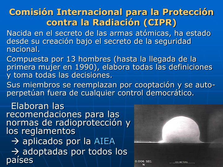 Comisión Internacional para la Protección contra la Radiación (CIPR)