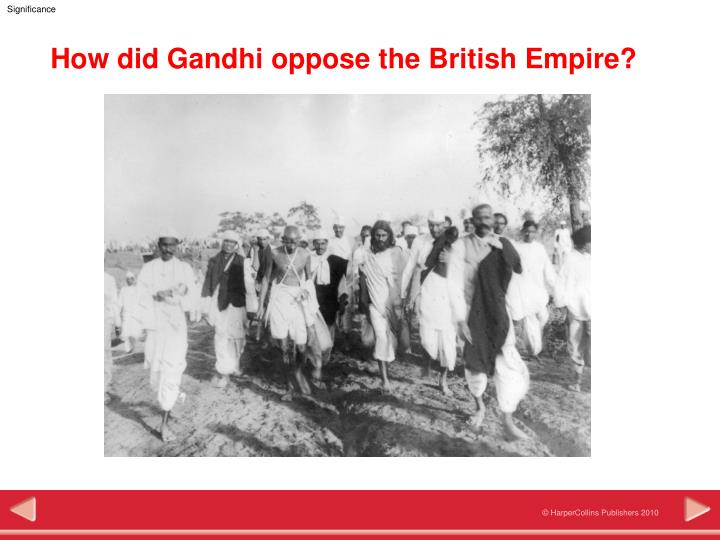 extent mahatma gandhi reason british empire gave up imperi Get an answer for 'in mahatma gandhi of renunciation in gandhi's life: he gave up most possessions to live value of india in the british empire.