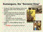 sumanguru the sorcerer king