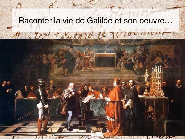 Raconter la vie de Galilée et son