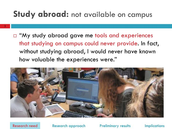Study abroad not available on campus