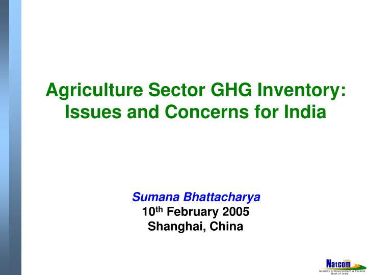 Agriculture Sector GHG Inventory: Issues and Concerns for India