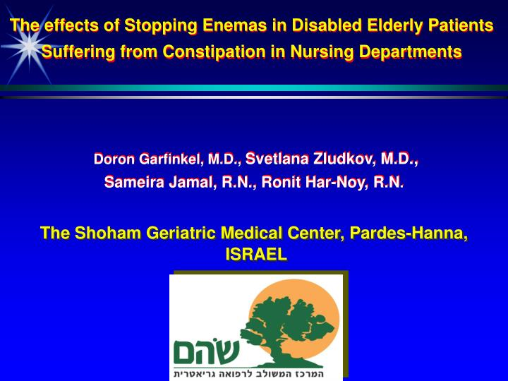 The effects of Stopping Enemas in Disabled Elderly Patients Suffering from Constipation in Nursing D...
