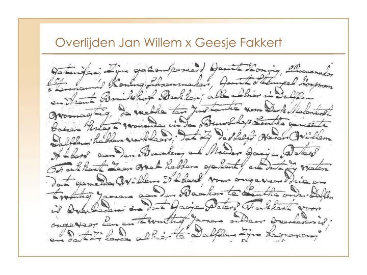 Overlijden Jan Willem x Geesje Fakkert