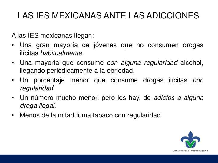LAS IES MEXICANAS ANTE LAS ADICCIONES