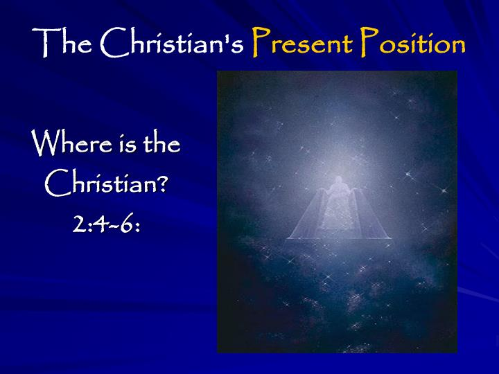 The christian s present position
