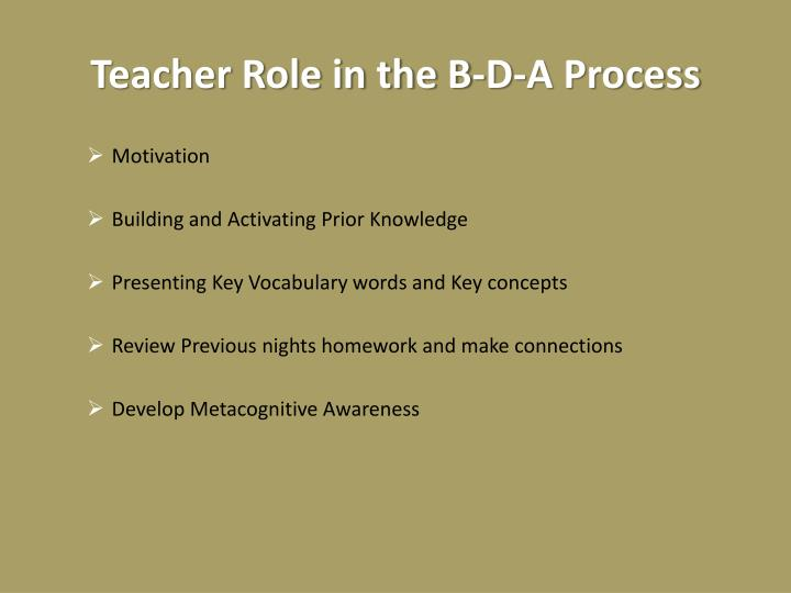 Teacher Role in the B-D-A Process