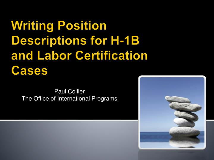 writing position descriptions for h 1b and labor certification cases n.