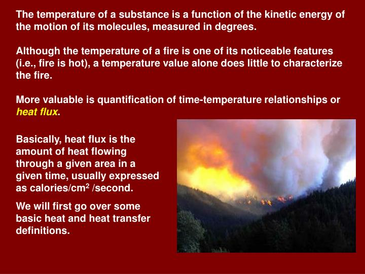 The temperature of a substance is a function of the kinetic energy of the motion of its molecules, measured in degrees.