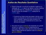 an lise dos resultados quantitativos