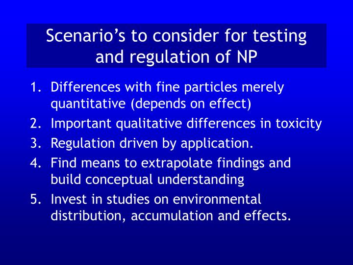 Scenario's to consider for testing and regulation of NP