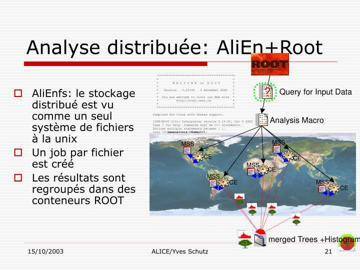 Analyse distribuée: AliEn+Root
