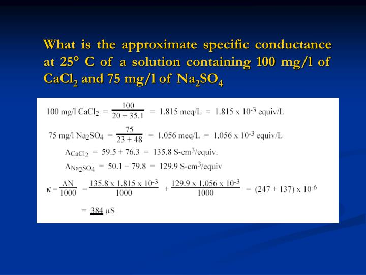 What is the approximate specific conductance at 25