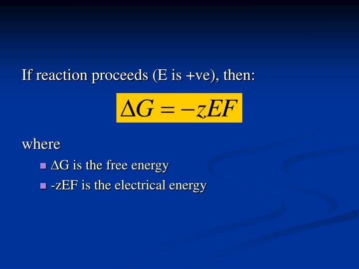 If reaction proceeds (E is +ve), then: