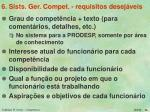 6 sists ger compet requisitos desej veis