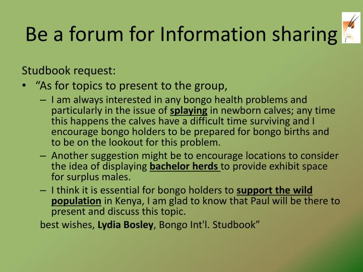 Be a forum for Information sharing