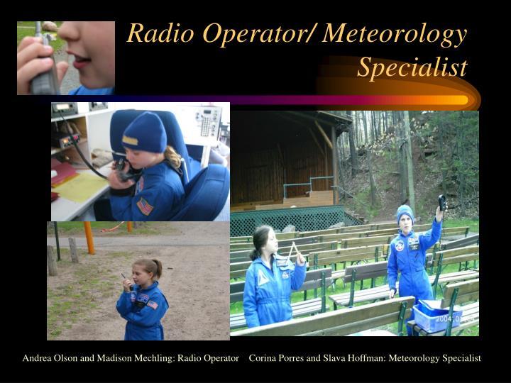 Radio Operator/ Meteorology Specialist