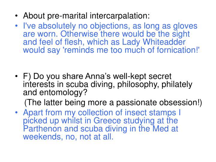 About pre-marital intercarpalation: