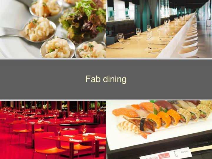 Fab dining