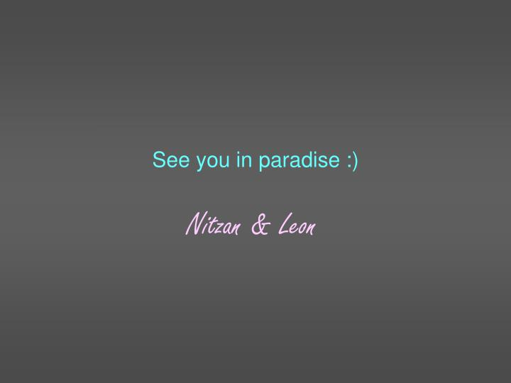 See you in paradise
