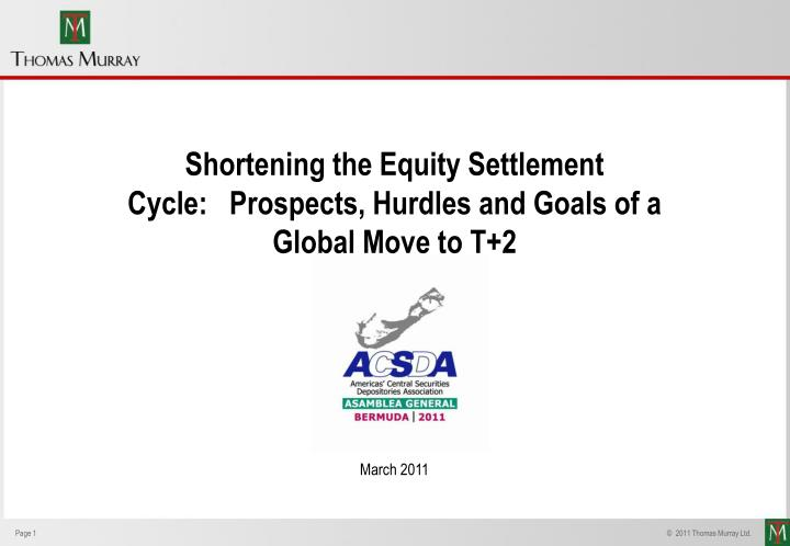 Shortening the Equity Settlement Cycle:   Prospects, Hurdles and Goals of a Global Move to T+2