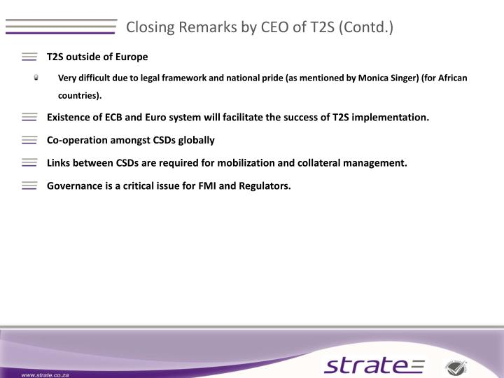 Closing Remarks by CEO of T2S (Contd.)