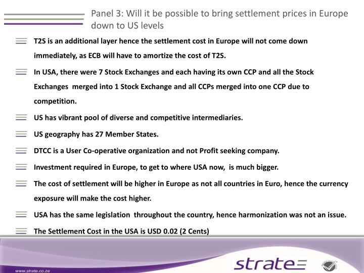 Panel 3: Will it be possible to bring settlement prices in Europe down to US levels