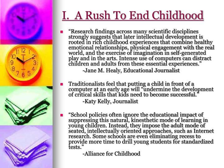 I.  A Rush To End Childhood