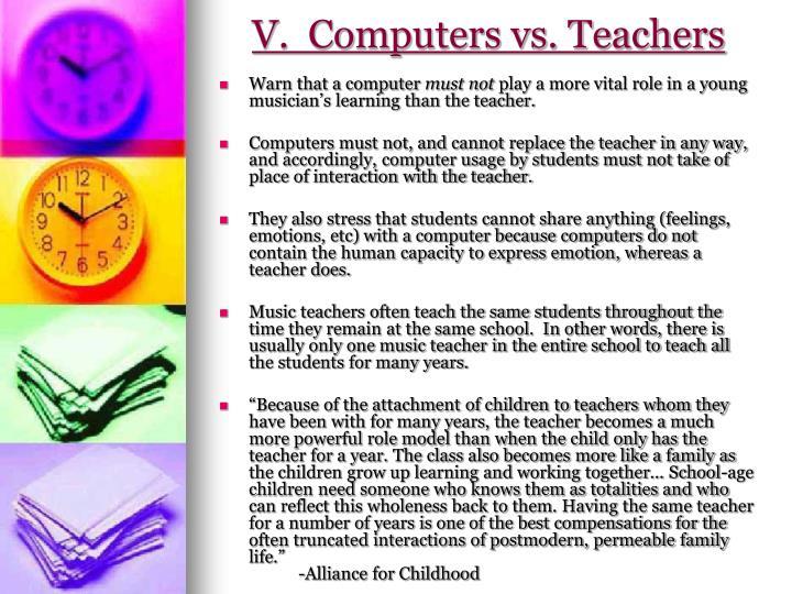 V.  Computers vs. Teachers