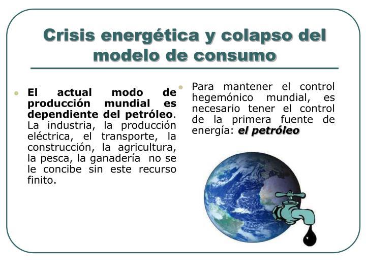 Crisis energ tica y colapso del modelo de consumo
