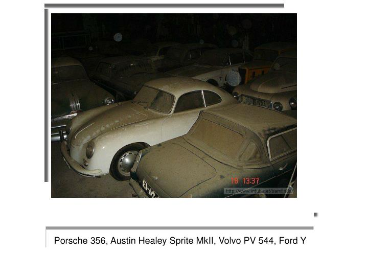 Porsche 356, Austin Healey Sprite MkII, Volvo PV 544, Ford Y
