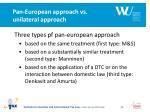 pan european approach vs unilateral approach1